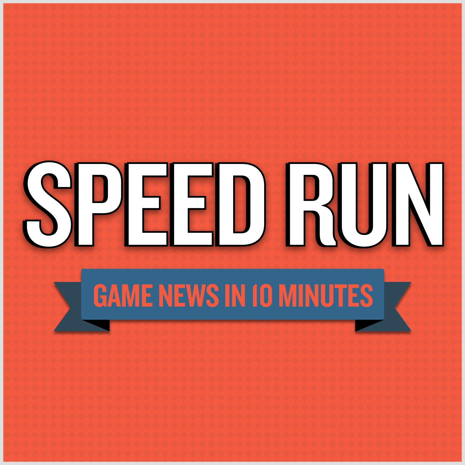 Show artwork for Speed Run: A Video Game News Show
